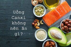 Không nên ăn gì sau khi uống canxi