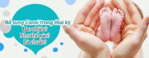 Vai trò của Canxi đối với người đang trong giai đoạn thai kỳ